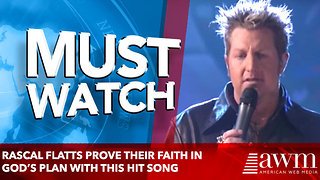 Rascal Flatts prove their faith in God's plan with this hit song - Video