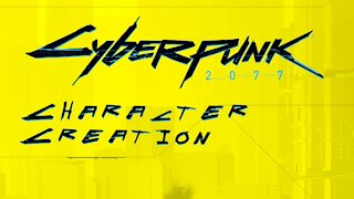 Cyberpunk2077 | Character Creation | PC