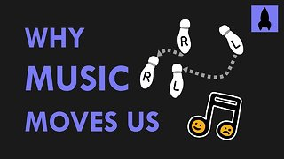 Why Music Moves Us - Video