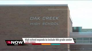 Oak Creek High School expands to include 9th grade center