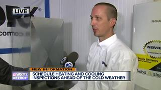 Schedule heating and cooling inspections ahead of the cold weather