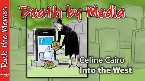 DEATH BY MEDIA: Celine Cairo, Into the West (Rock the Memes)