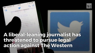 Journalist Threatens The Western Journal With Legal Action For Embedding Her Tweets