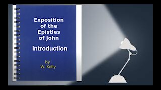 Exposition of the Epistles of John by William Kelly Introduction Audio Book