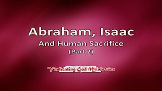 Abraham, Isaac and Human Sacrifice (Part 2)