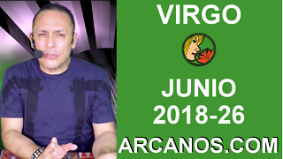 HOROSCOPO VIRGO-Semana 2018-26-Del 24 al 30 de junio de 2018-ARCANOS.COM - Video
