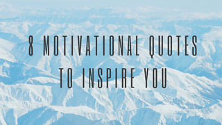 8 Motivational Quotes to Inspire You