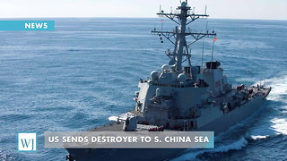 US Sends Destroyer To S. China Sea