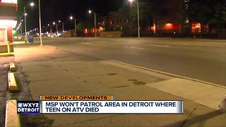 MSP won't patrol Detroit area where teen on ATV died - Video