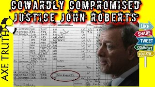Cowardly Compromised Justice John Roberts