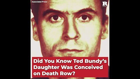 Did You Know Ted Bundy's Daughter Was Conceived on Death Row?