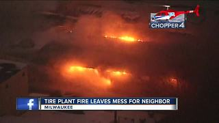 Milwaukee tire plant fire leaves mess for neighbor - Video