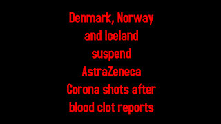 Denmark, Norway and Iceland suspend AstraZeneca Corona shots after blood clot reports 3-11-2021
