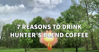 7 Reasons to Drink Hunter's Blend Coffee