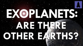 S1 Ep20: Exoplanets: Are There Other Earths? - Video