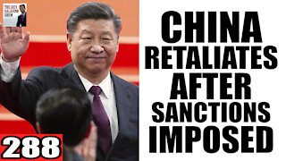 288. China RETALIATES After Sanctions Imposed
