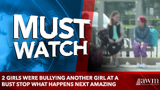 2 Girls Were Bullying Another Girl At A Bust Stop What Happens Next Amazing - Video