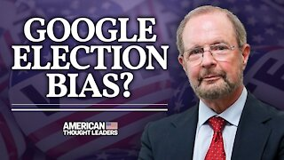 Google Vote Reminders Only Went to Liberals, Not Conservatives for at Least 4 Days—Dr Robert Epstein | American Thought Leaders