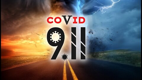 COVID-911 ~ The Whole Truth About the Plandemic LIE
