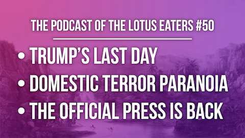 The Podcast of the Lotus Eaters #50