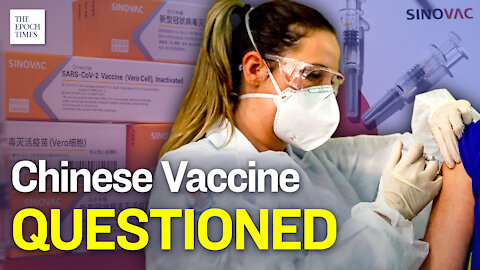 Sinovac Delays Release of Vaccine Trials, Effectiveness Questioned   Epoch News   China Insider