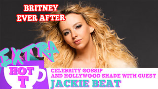 Britney Spears Ever After: Extra Hot T with Jackie Beat - Video