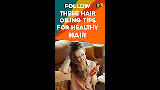 What Is The Right Way Of Oiling Your Hair? *