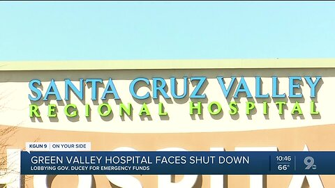 Green Valley hospital on the brink of closure amid COVID-19 pandemic