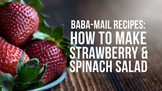 Baba-Mail Recipes | How to make: Strawberry & Spinach Salad - Video