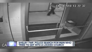 Man wanted for trying to break into metro Detroit church - Video