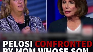 Nancy Pelosi Confronted By Mom Whose Son Was Killed By Illegal Immigrant - Video