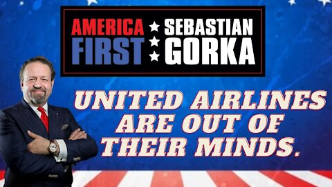 United Airlines are out of their minds. Sebastian Gorka on AMERICA First