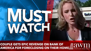 Couple gets epic revenge on bank of america for foreclosing on their home - Video