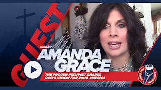 Amanda Grace | The Proven Prophet Shares God's Vision for 2020 America