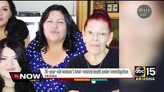 Peoria elderly care patient leaves facility, dies of heat exposure - Video