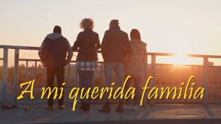 A mi querida familia - Video