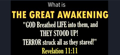 WHAT IS THE GREAT AWAKENING? - FORETOLD IN REVELATION 11, JOEL 2, AND EZEKIEL 37 4-22-21