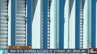 Man with crowbar accused of storage unit break-ins - Video