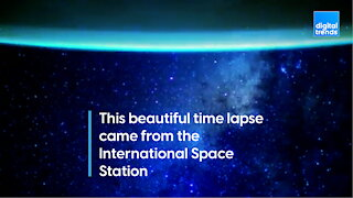 This beautiful time lapse came from the International Space Station