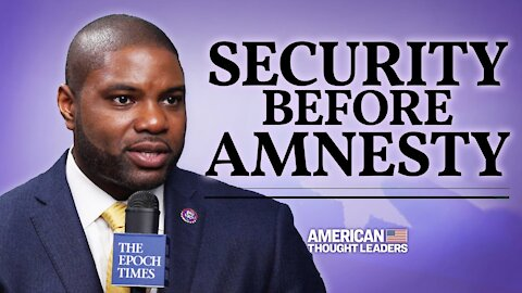 Border Must Be Secured Before Any Talk of Amnesty—Rep. Byron Donalds on Immigration | CPAC 2021