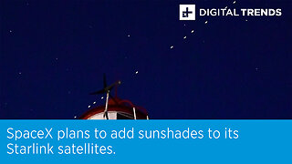 SpaceX plans to add sunshades to its Starlink satellites.