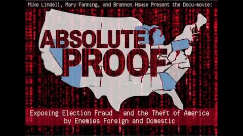 ABSOLUTE PROOF: EXPOSING ELECTION FRAUD AND THE THEFT OF AMERICA BY ENEMIES FOREIGN AND DOMESTIC