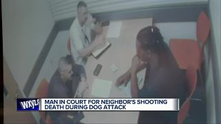 Man in court for neighbor's shooting death during dog attack - Video