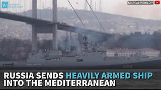 Russia Sends Heavily Armed Ship Into The Mediterranean - Video
