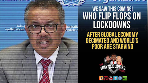 WHO Flip Flops On Lockdowns After Damage To World Economy Revealed   Too Late?