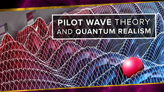 Pilot Wave Theory and Quantum Realism - Video