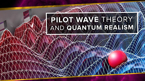 S2 Ep27: Pilot Wave Theory and Quantum Realism