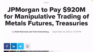 JP Morgan to Pay $920M For Metals Manipulation From 2008-2016.
