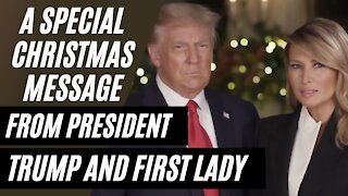 A Christmas Message From President Donald J Trump and First Lady Melania Trump