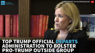 Top Trump Official Departs Administration To Bolster Pro-Trump Outside Group - Video